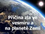 Příčina zla ve vesmíru a na planetě Zemi z perspektivy Bible - TAJEMSTVÍ BIBLE